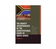 The Dignity Jurisprudence of South Africa's Constitutional Court